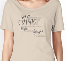 There is always hope John Green Quote Women's Relaxed Fit T-Shirt