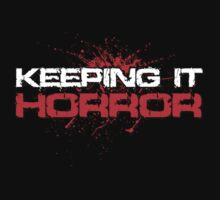 Keeping it Horror  Kids Tee