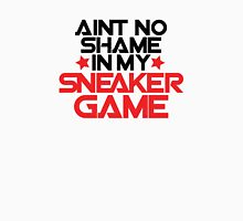 Aint No Shame In My Sneaker Game Unisex T-Shirt