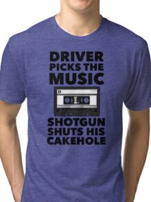 Driver picks the music Tri-blend T-Shirt