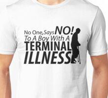 Terminal Illness Unisex T-Shirt