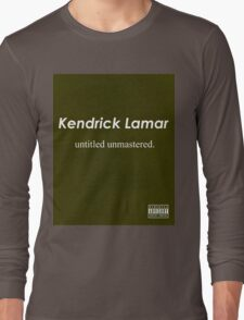 Kendrick Lamar- Untitled, unmastered Long Sleeve T-Shirt