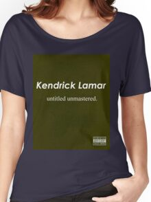 Kendrick Lamar- Untitled, unmastered Women's Relaxed Fit T-Shirt