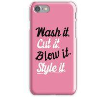 Hairdresser: Wash it. cut it. blow it. style it. iPhone Case/Skin