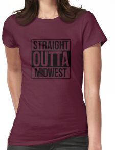 Straight Outta Midwest Womens Fitted T-Shirt