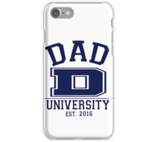 Dad University EST. 2016 iPhone Case/Skin