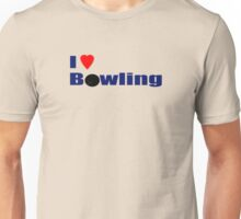 Strike!!!!! I Love To Bowl - Ten Pin Bowling Shirt and Sticker Unisex T-Shirt