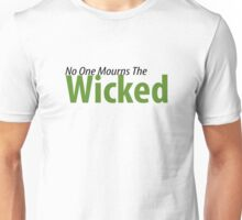 No One Mourns The Wicked Unisex T-Shirt