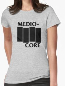 Mediocore Womens Fitted T-Shirt