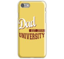 Dad University Established 2016 iPhone Case/Skin