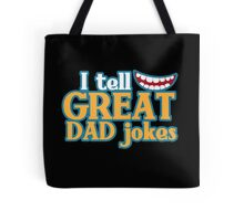 I tell great DAD Jokes! with funny smile Tote Bag