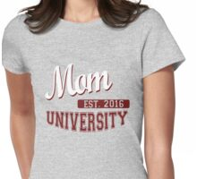 Mom University Established 2016 Womens Fitted T-Shirt