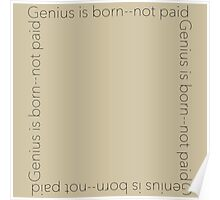 Wilde X, Genius is born--not paid. Poster