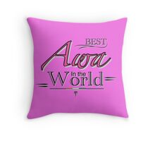 Best Awa in the World Throw Pillow