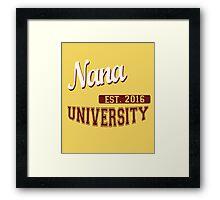 Nana University Established 2016 Framed Print