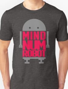 Mind-Num Robot T-Shirt