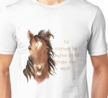 Rather be in the Stall than the Mall Horse Quote Unisex T-Shirt