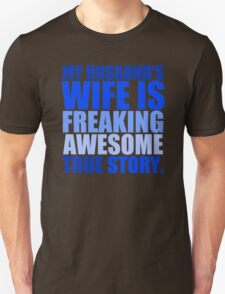 My Husbands Wife Is Freaking T-Shirt