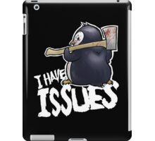 Penguin I Have Isues iPad Case/Skin