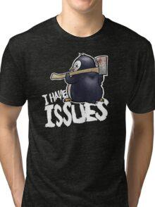 Penguin I Have Isues Tri-blend T-Shirt