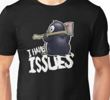 Penguin I Have Isues Unisex T-Shirt