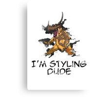 I'm Styling Dude - Greymon Canvas Print