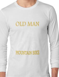 Never Underestimate An Old Man With A Mountain Bike Long Sleeve T-Shirt