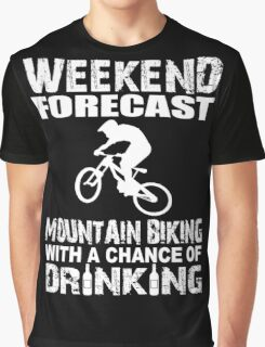 Weekend Forecast Mountain Biking With A Chance Of Drinking Graphic T-Shirt