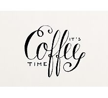 It's Coffee Time Photographic Print