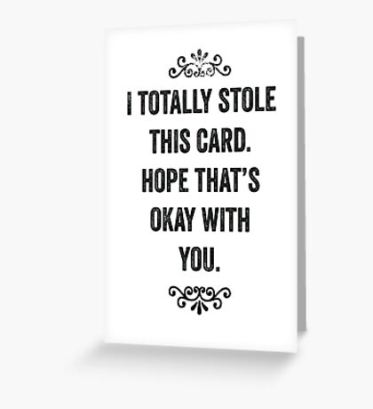Stolen Card, A Snarky Card for Rogues Greeting Card