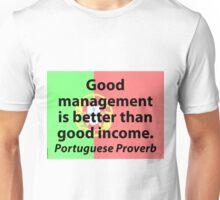 Good Management Is Better - Portuguese Proverb Unisex T-Shirt