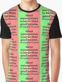 Good Management Is Better - Portuguese Proverb Graphic T-Shirt