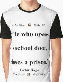 He Who Opens A School Door - Hugo Graphic T-Shirt