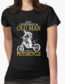 Old Man With A Motorcycle Womens Fitted T-Shirt