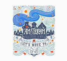 Let's move to Amsterdam Unisex T-Shirt