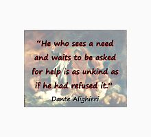 He Who Sees A Need - Dante Unisex T-Shirt