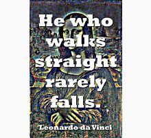 He Who Walks Straight - da Vinci Unisex T-Shirt