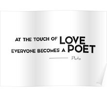 touch of love, poet - plato Poster