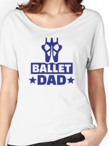 Ballet dad Women's Relaxed Fit T-Shirt