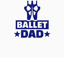 Ballet dad Unisex T-Shirt