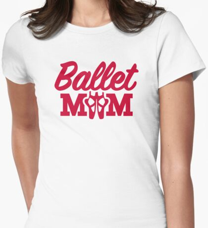 Ballet mom Womens Fitted T-Shirt