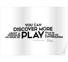 discover more play than conversation - plato Poster