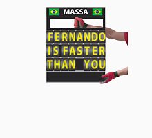 Massa, Fernando is faster than you (message from the pit board) Unisex T-Shirt