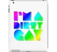 I'm a Dirty Gay (rainbow text) iPad Case/Skin