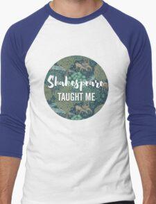 LIT NERD :: SHAKESPEARE TAUGHT ME Men's Baseball ¾ T-Shirt