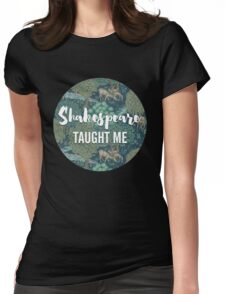 LIT NERD :: SHAKESPEARE TAUGHT ME Womens Fitted T-Shirt