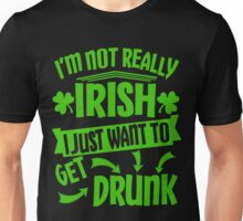 Not Irish Just Drunk St Patrick's Day Unisex T-Shirt