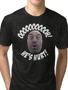 """joe rogan """"He's hurt!"""" Tri-blend T-Shirt"""