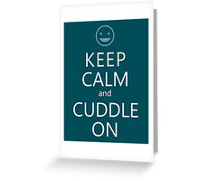 Keep Calm and Cuddle On. Greeting Card