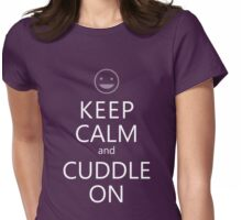 Keep Calm and Cuddle On. Womens Fitted T-Shirt